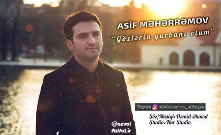 دانلود آهنگ آذربایجانی جدید Asif Meherremov به نام Gozlerin Qurbani Olum